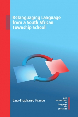 Jacket Image For: Relanguaging Language from a South African Township School